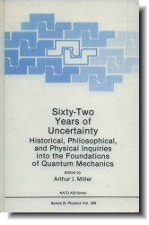 Sixty-Two Years of Uncertainty by Arthur I. Miller