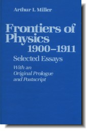 Frontiers of Physics by Arthur I. Miller